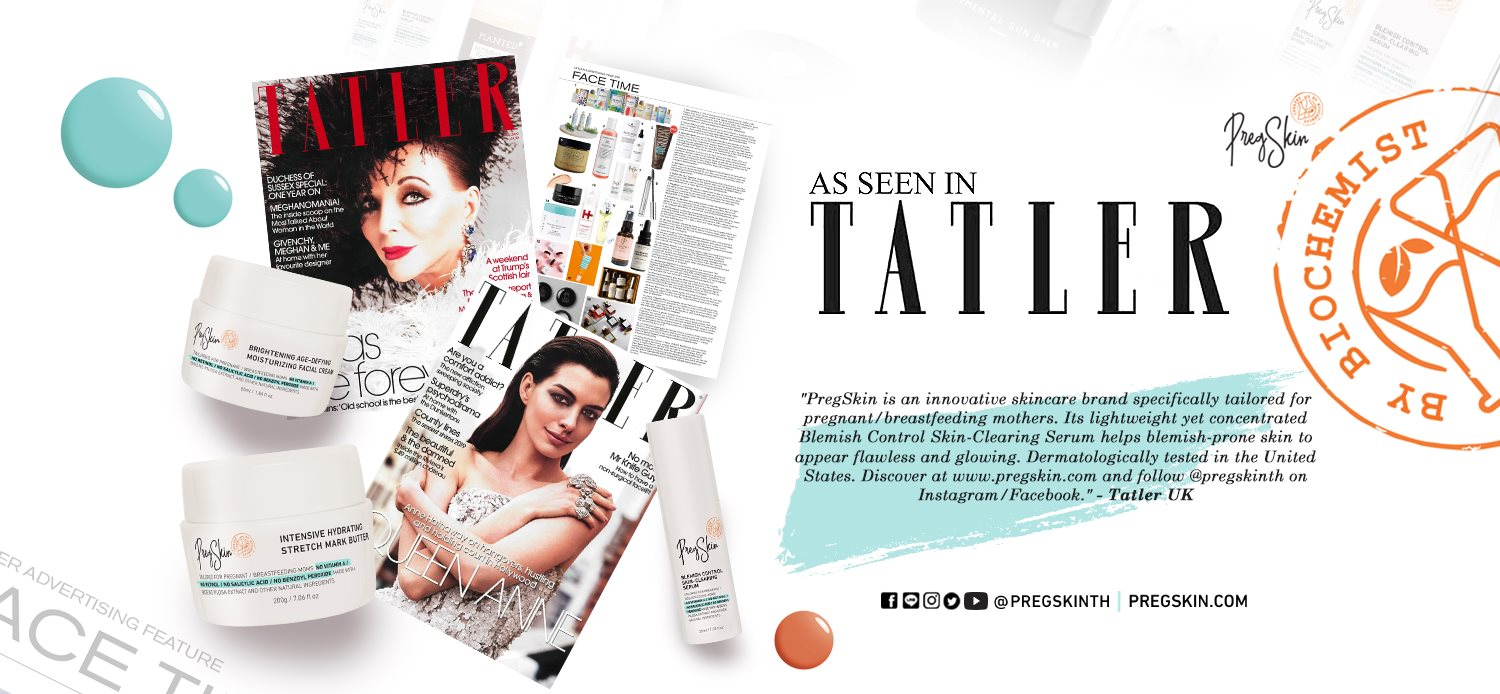 PregSkin Featured in TATLER UK Magazines May & June 2019 Issues