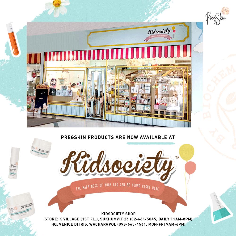 คุณแม่สามารถพบกับ PregSkin ได้แล้ววันนี้ที่ Kidsociety ร้านจำหน่ายสินค้าพรีเมี่ยมและแฮนด์เมด สำหรับคุณแม่และเด็ก